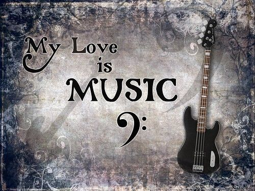 My Love Is Music Music Quotes Music Love Quotes My Love