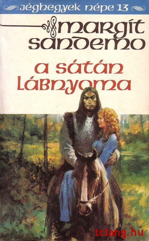 Könyvajánló - Margit Sandemo: Jéghegyek népe A Sátán lábnyoma című misztikus, történelmi családregénye