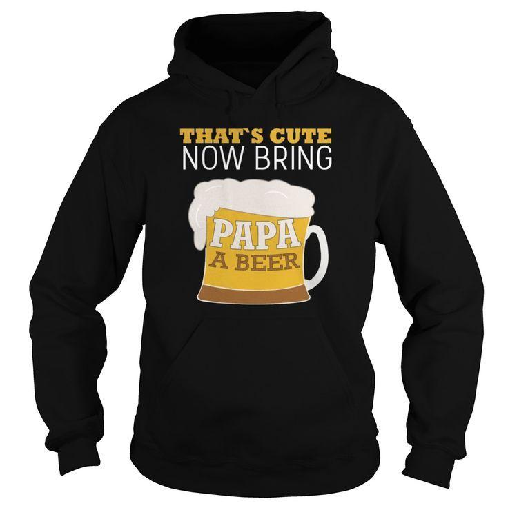 """Beer O'clock Shirt """"thats Cute Now Bring Papa A…"""" #papashirts"""