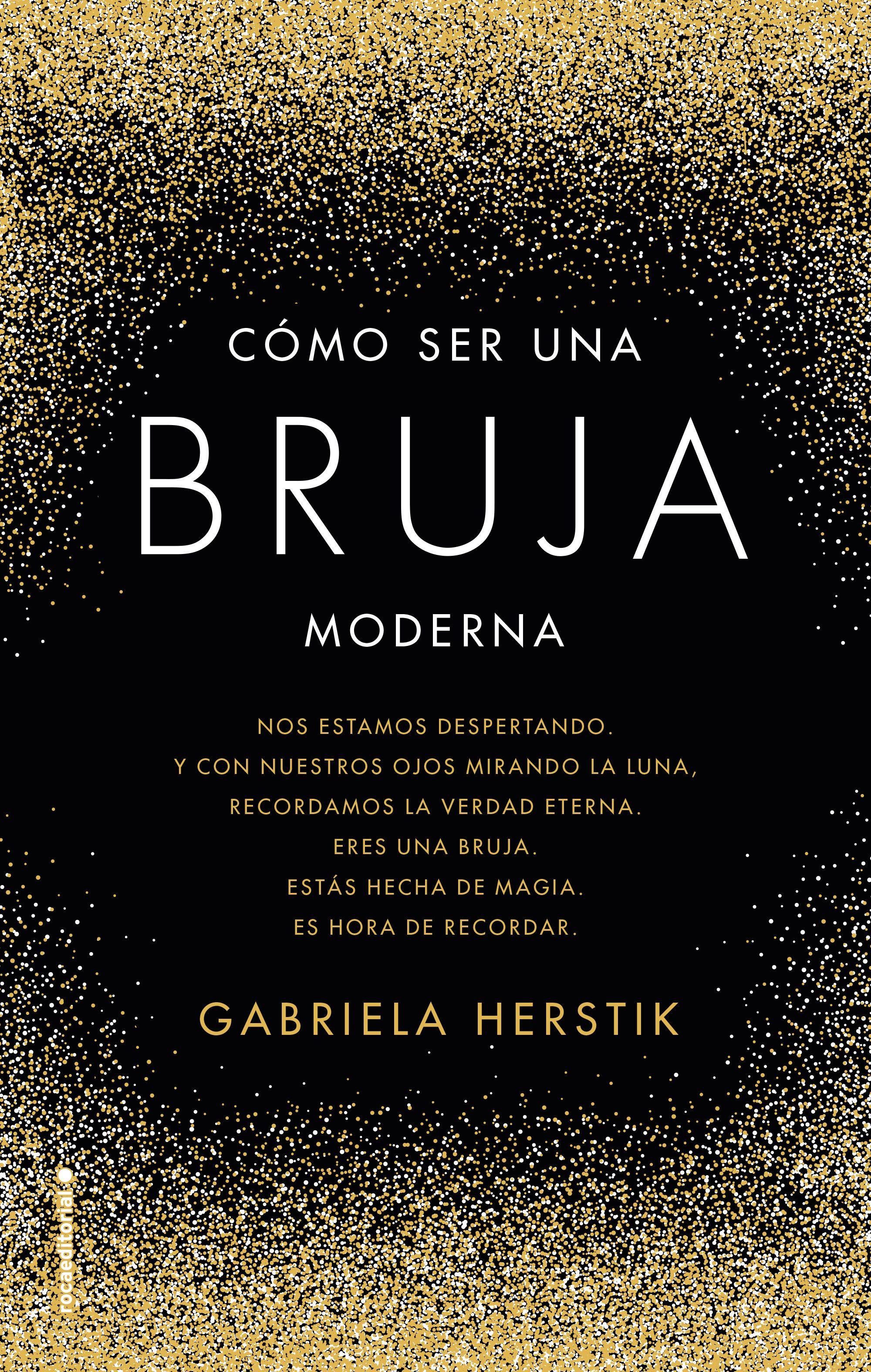 Cómo Ser Una Bruja Moderna Gabriela Herstik Libros De Hechizos Bruja Moderna Libros De Magia Blanca