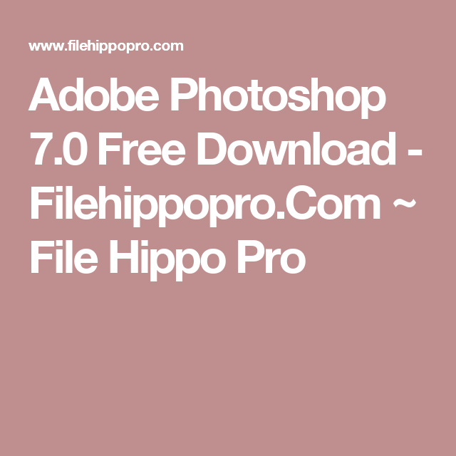 free download adobe photoshop 7.0 full version filehippo