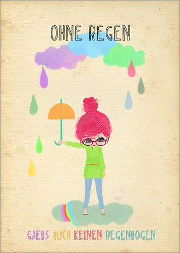 Poster 50 x 70 cm: ohne Regen kein Regenbogen von Elisandra - hochwertiger Kunstdruck, neues Kunstposter online kaufen bei WOONIO