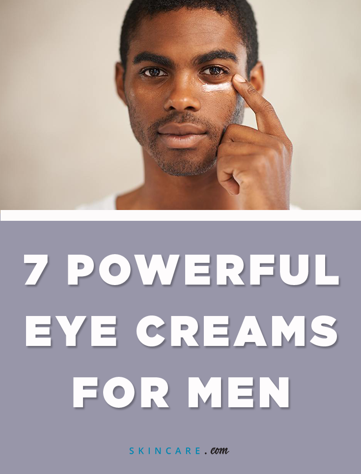 7 Powerful Eye Creams for Men is part of Organic skin care brands - Dark circles  Wrinkles  Puffiness  We've got you covered  We're sharing the best powerful eye creams for men to combat common under eye skin concerns