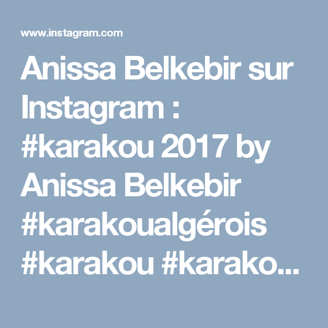 Anissa Belkebir Sur Instagram Karakou 2017 By Anissa Belkebir Karakoualgerois Karakou Karakoualgerois Tradition Wedding Algeriandress Karakou Algerien