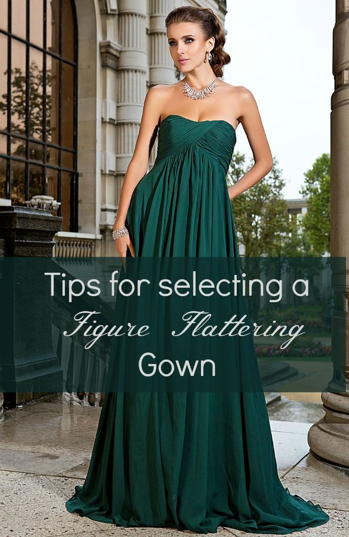 d9bc3f0f29fa Tips to finding a Figure Flattering gown. Perfect for weddings, prom, or  any other formal occasion.