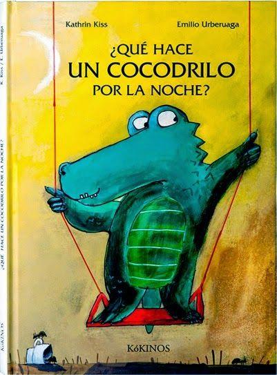 Qué hace un cocodrilo por la noche?, de Kathrin Kiss y Emilio ...