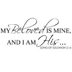 My Beloved Is Mine And I Am His (Song Of Solomon 2:16