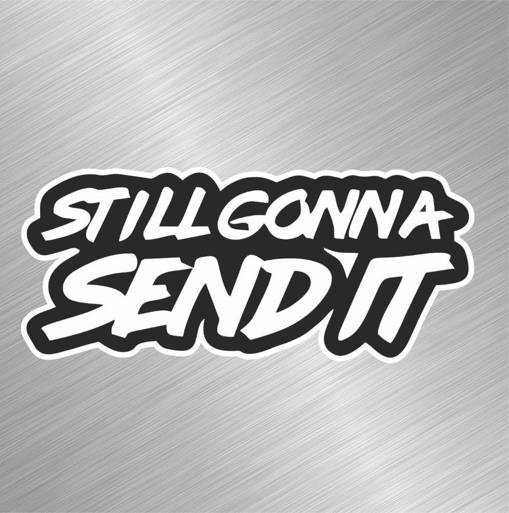 Still gonna send it vinyl decal sticker funny larry snowmobile enticer beer car ebay