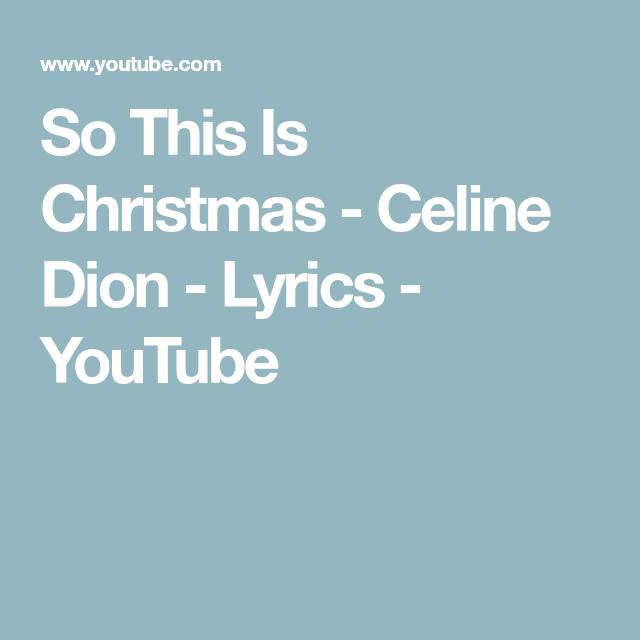 So This Is Christmas Celine Dion Lyrics Youtube Celine Dion Lyrics Youtube Celine Dion