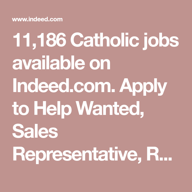 11 186 Catholic Jobs Available On Indeed Com Apply To Help Wanted