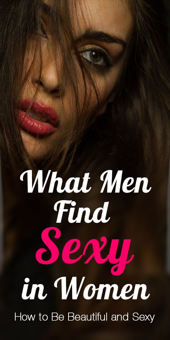 What do men find sexy in a woman