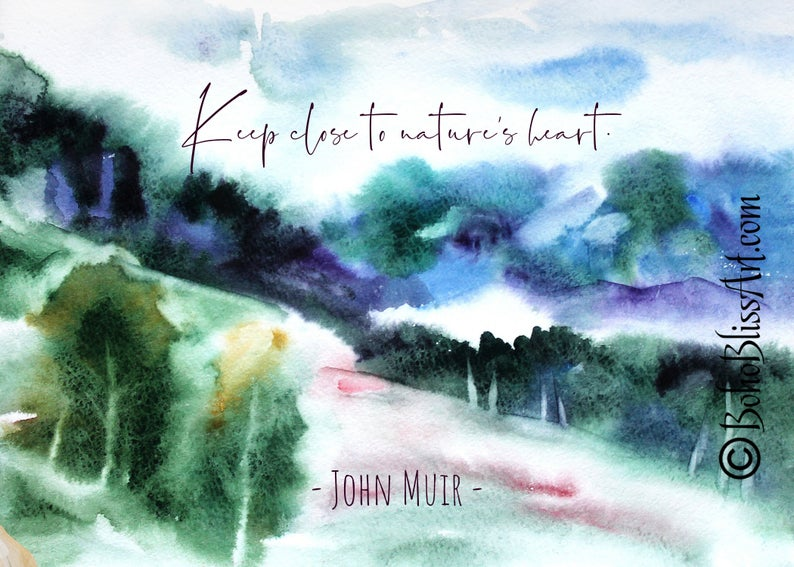 John Muir Quote Keep Close To Nature S Heart Watercolor Forest Art Print Gift For Nature Lovers Spiritual Trees Wall Poster Watercolor Mountains Mountain Landscape Forest Art