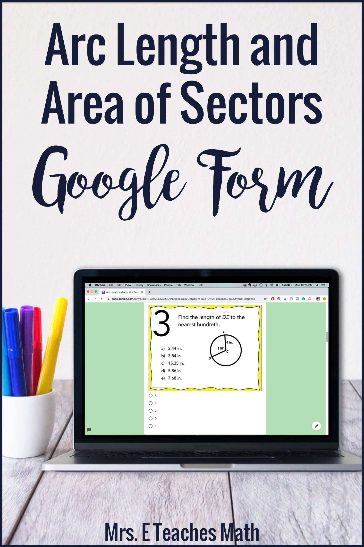 Arc Length And Area Of Sectors Google Forms Distance Learning In 2020 Distance Learning Google Forms High School Math Lesson Plans