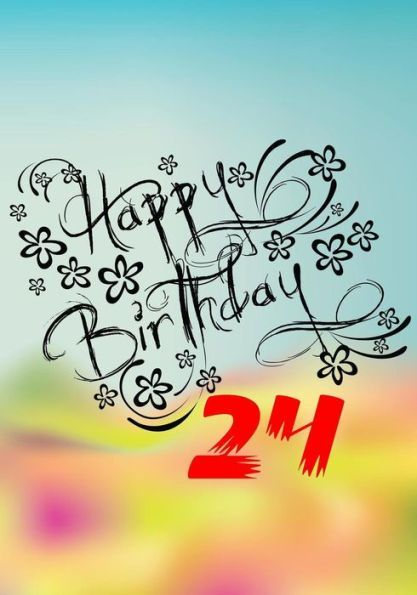 Happy Birthday 24 Gifts For Her Journal Notebook Year Old Journaling