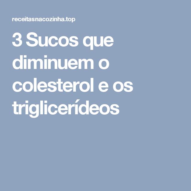 3 Sucos que diminuem o colesterol e os triglicerídeos