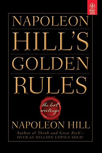 Napoleon Hill's Golden Rules: The Lost Writings (Business) by Napoleon Hill http://www.amazon.in/dp/8126536446/ref=cm_sw_r_pi_dp_B-mcxb18G2JA2