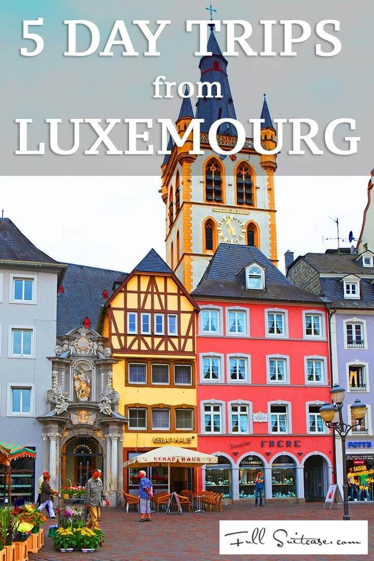 5 best day trips from luxembourg city hello america pinterest