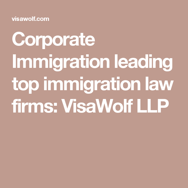 Corporate Immigration Leading Top Immigration Law Firms
