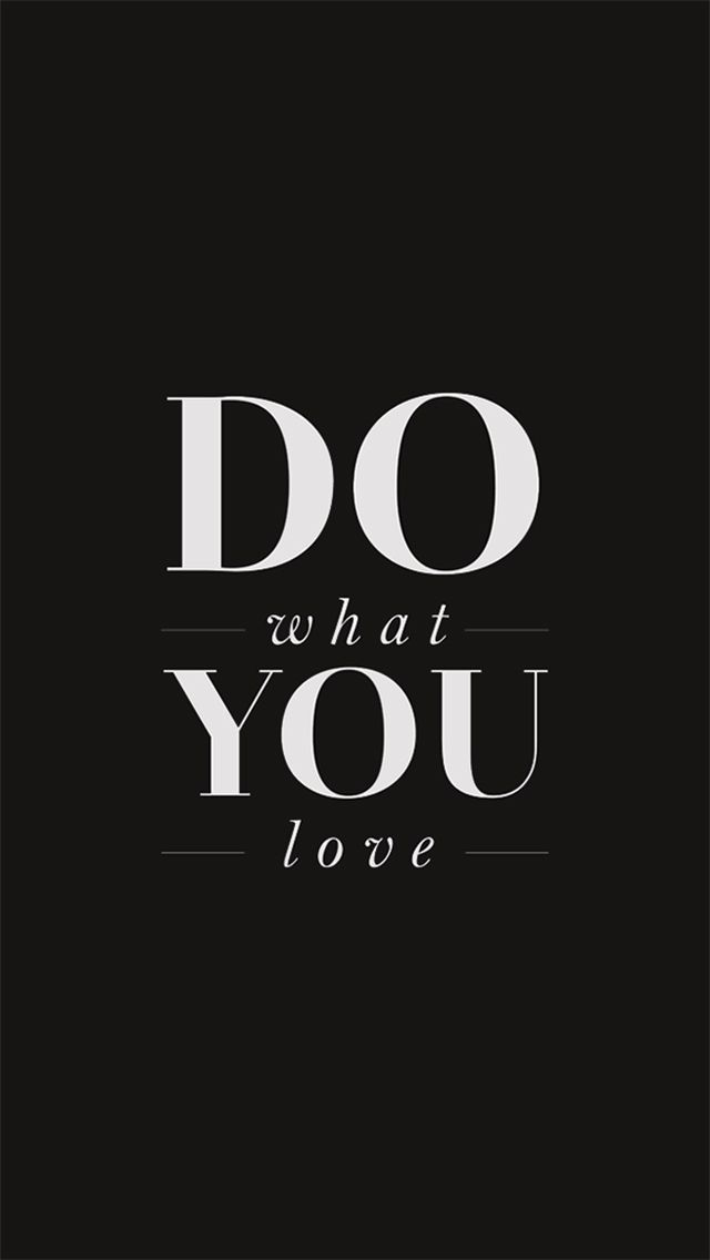 Do what you love - #motivational #quote #black&white ...
