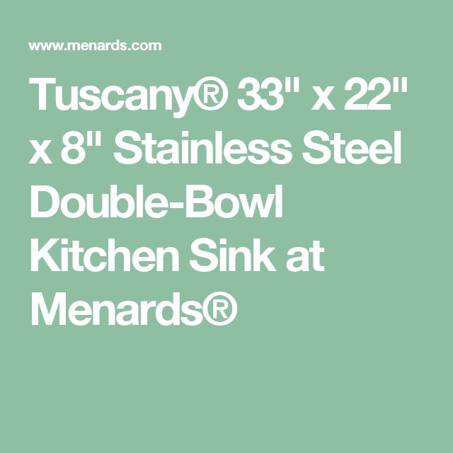 "Tuscany® 33"" X 22"" X 8"" Stainless Steel Doublebowl Kitchen Sink Mesmerizing Menards Kitchen Sinks Review"