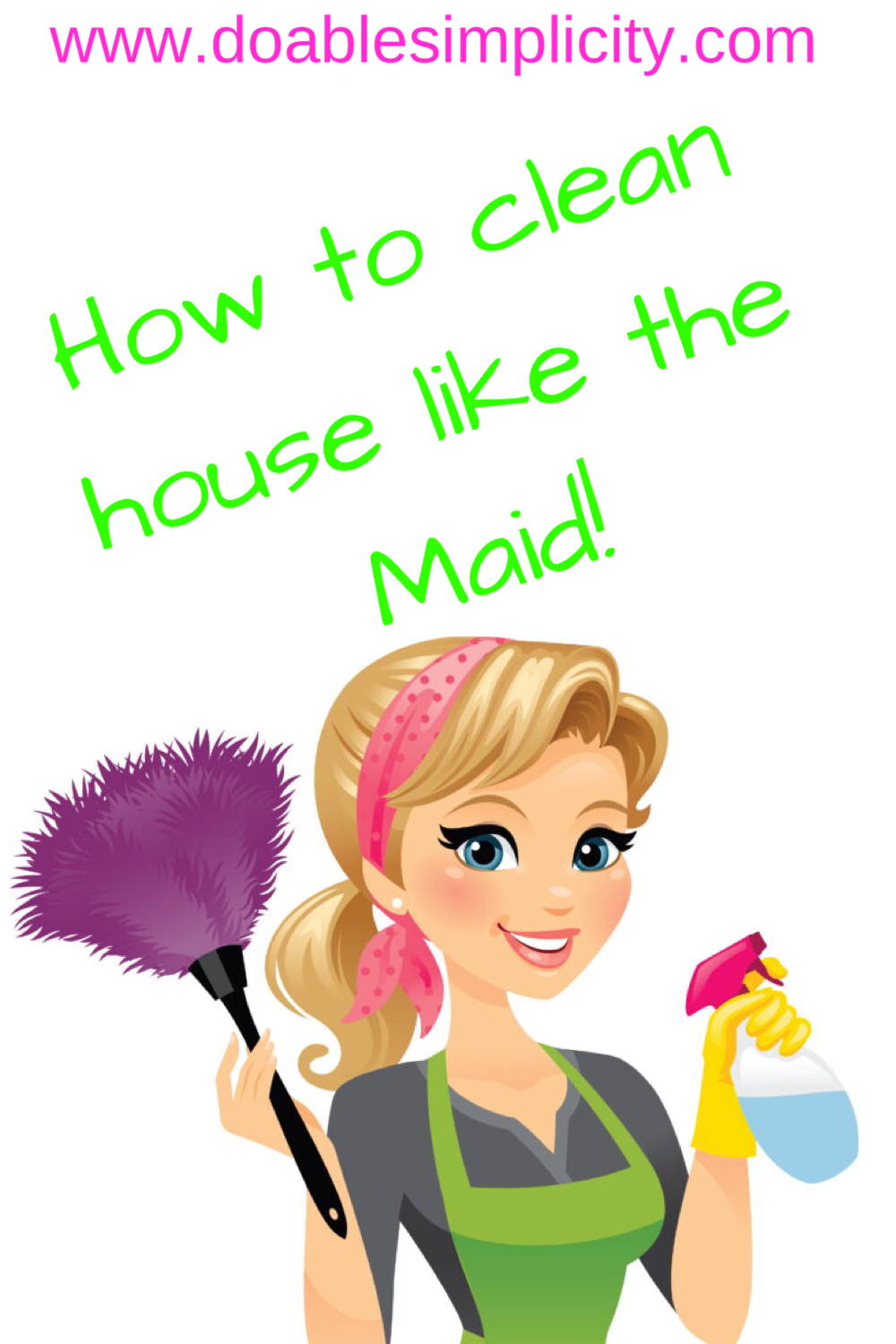 How To Clean The House Like The Maid In 2020 Clean House Cleaning Maid Cleaning