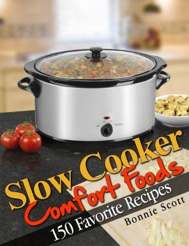 Slow Cooker Comfort Foods By Bonnie Scott Https Www Amazon Com Dp B00bgs4tlq Ref Cm Sw R Pi Dp X Nxbbab0 Slow Cooker Vegetarian Crockpot Recipes Comfort Food