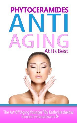 Phytoceramides: Anti-Aging at its Best by Kathy Heshelow, http://www.amazon.com/dp/B00KDQM306/ref=cm_sw_r_pi_dp_z6b1tb1Z19ZSH