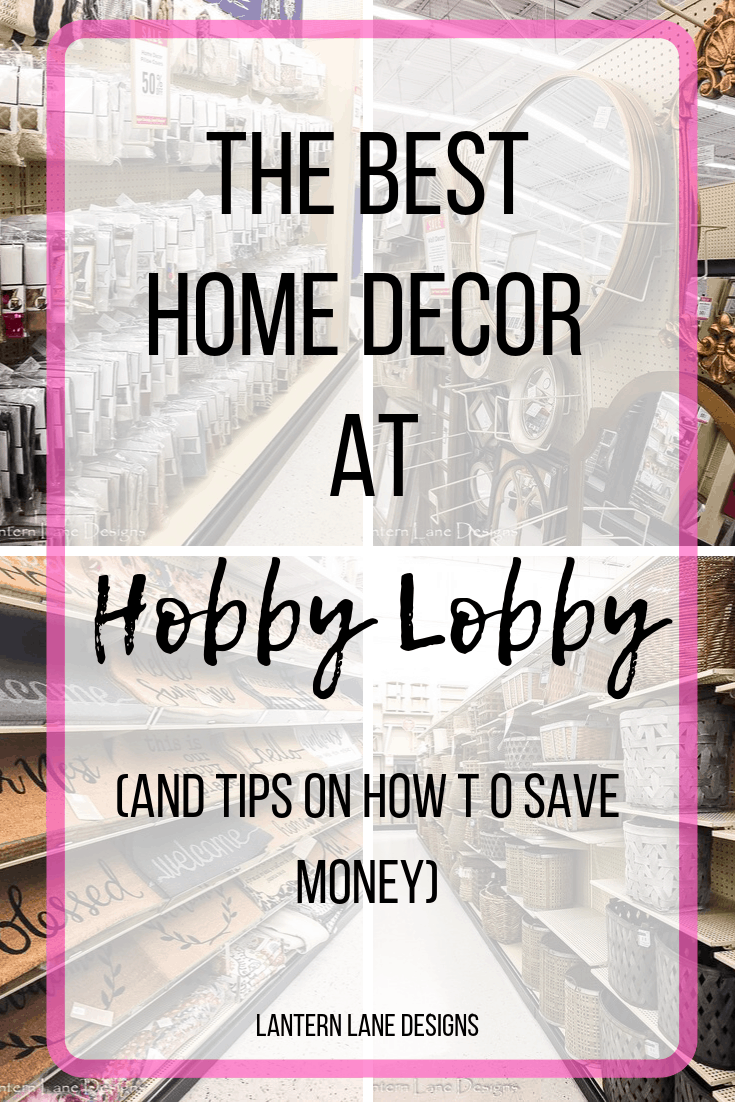 Home Decor At Hobby Lobby And Hacks To Save You Money Hobby