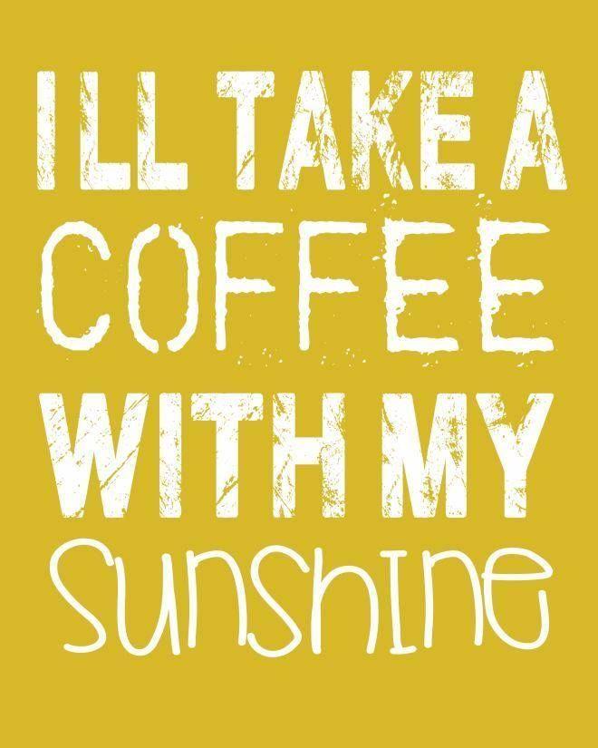 98cdfeac2a0cae12adbd22805360d606 coffee & sunshine printable art and more sunshine, coffee and