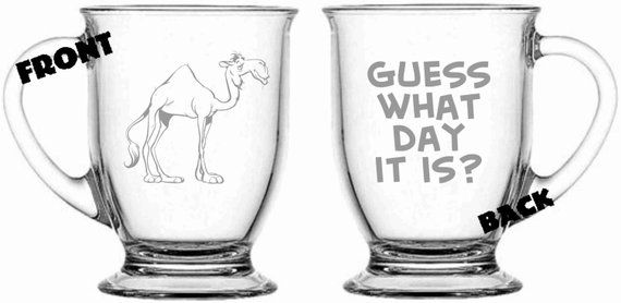bbdd0ec84c78 Camel Hump Day Choose from Coffee Mug, Pilsner. Beer Mug, Wine Glass and  MORE Sand Carved and free p