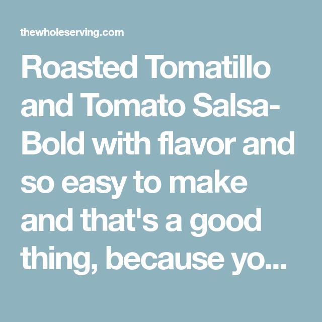 Roasted Tomatillo & Tomato Salsa