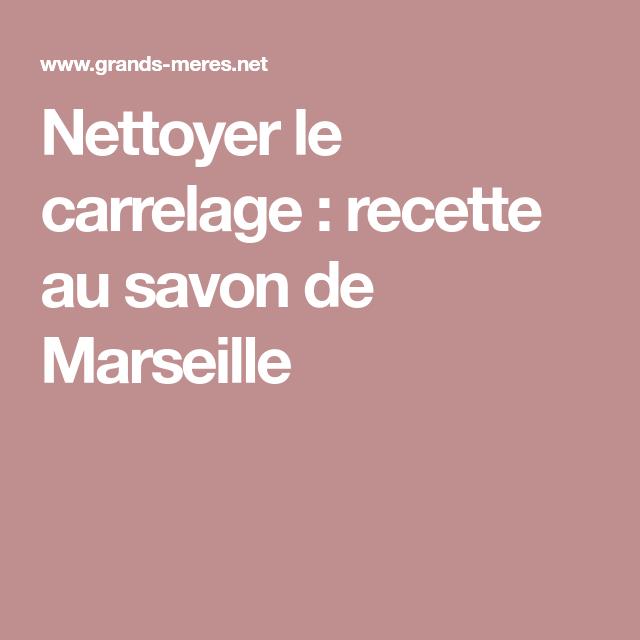 Nettoyer le carrelage : recette au savon de Marseille