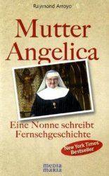 Mutter Angelica – Eine bemerkenswerte Nonne   Kathspace