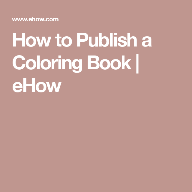 How to Publish a Coloring Book | Pinterest