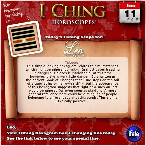 Today's I Ching Horoscope for Leo: You have 1 changing line!  Click here: http://www.ifate.com/iching_horoscopes_landing.html?I=776777&sign=leo&d=11&m=08