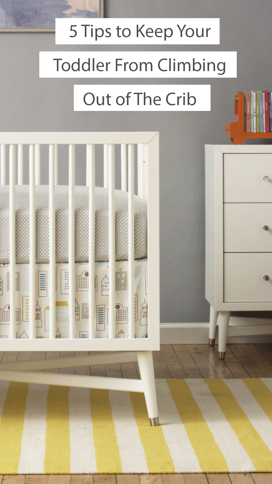 5 Tips to Keep Your Toddler From Climbing Out of The Crib ...