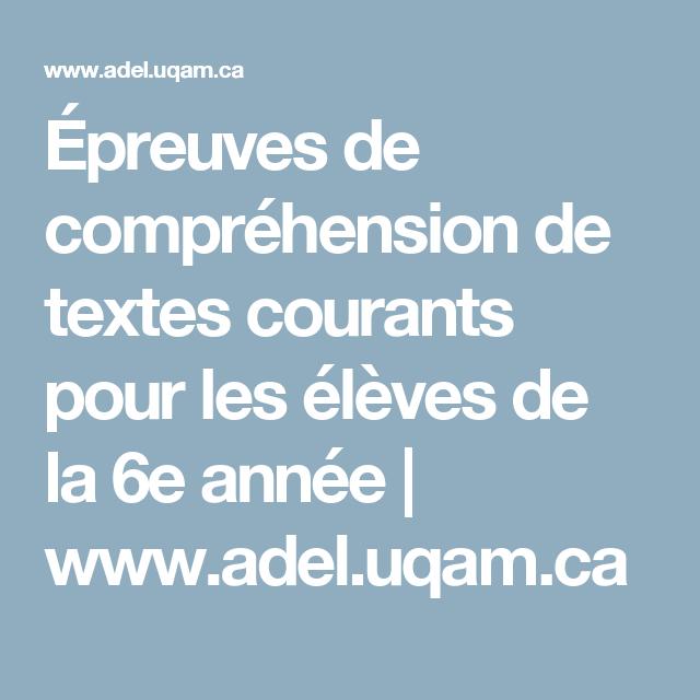 Épreuves de compréhension de textes courants pour les élèves de la 6e année | www.adel.uqam.ca