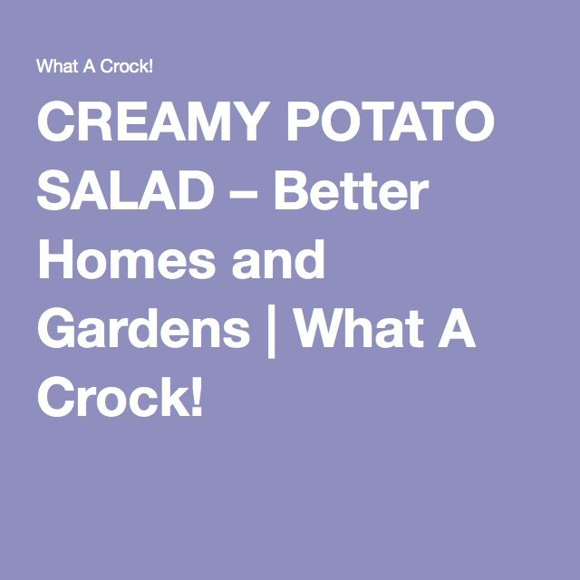 Creamy Potato Salad Better Homes And Gardens Potato Salad Creamy Potato Salad Potatoes