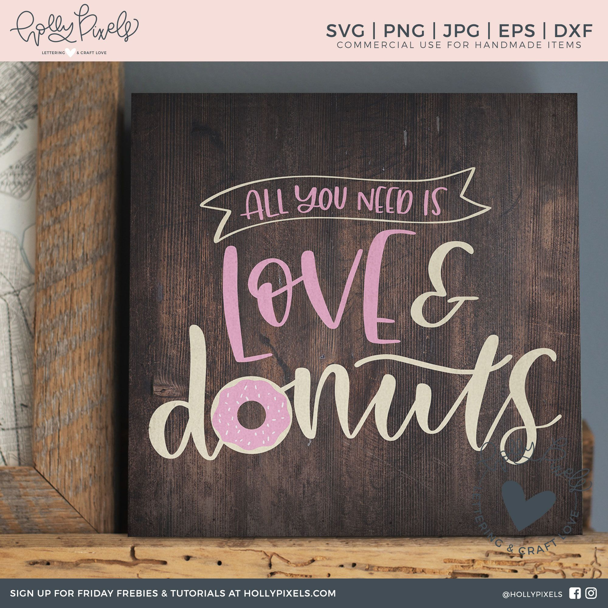Download All You Need is Love and Donuts SVG File   Cricut ...