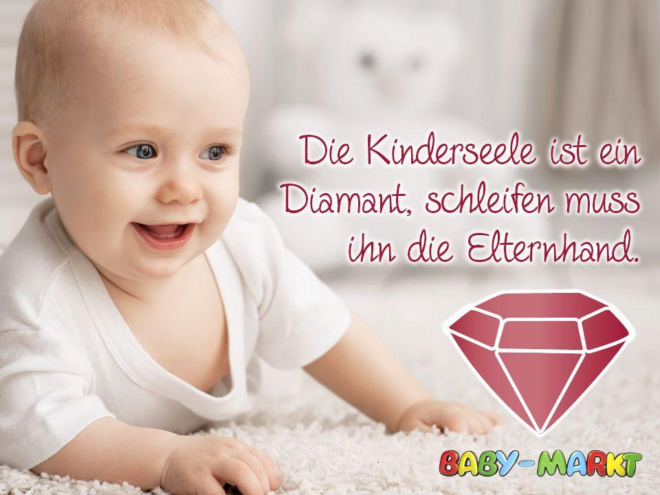 """Ein schönes Zitat: """"Die Kinerseele ist ein Diamant, schleifen muss ihn die Elternhand"""""""