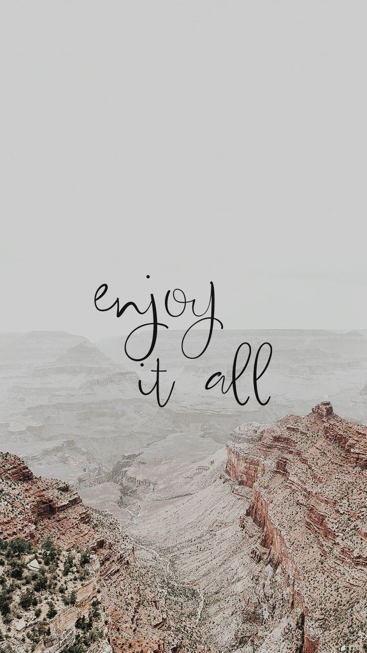 Enjoy it all - #Enjoy #wallpers #phonewallpaperquotes