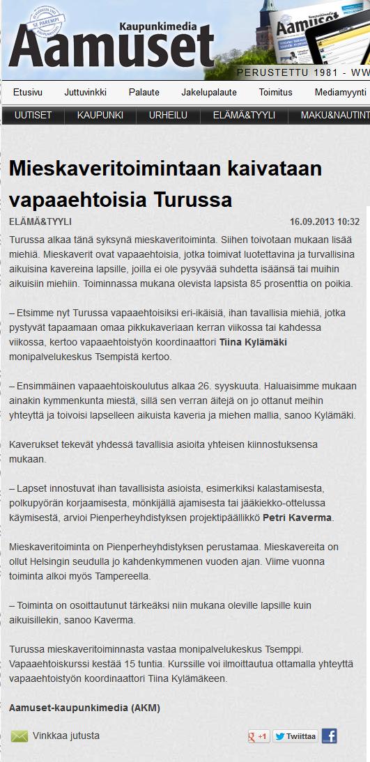Pienperheyhdistyksen mieskaveritoiminta alkoi Turussa syksyllä 2013. Communiké auttoi uusien vapaaehtoisten löytämisessä. Juttu Aamuset-lehdessä 16.9.2013.