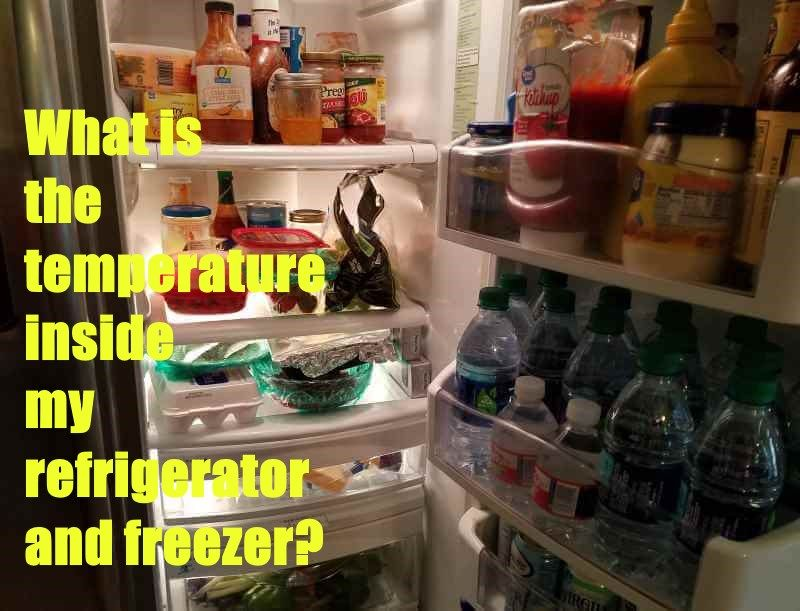 What Is The Temperature Inside My Refrigerator And Freezer