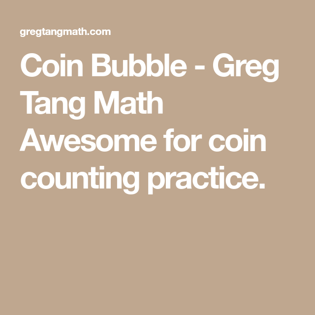 Coin Bubble - Greg Tang Math Awesome for coin counting practice ...