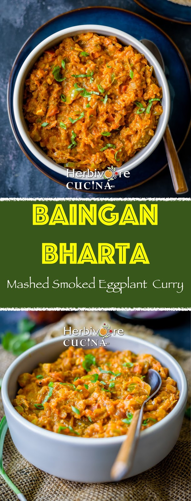 Herbivore Cucina Baingan Bharta  Mashed Smoked Eggplant CurryAn Indian curry made from fire roasted eggplant tomatoes onions and Indian spices This curry is delicious and...