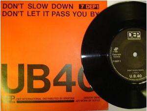 At £4.20  http://www.ebay.co.uk/itm/UB-40-Dont-Slow-Down-DEP-International-7-Single-7-DEP-1-/261091332835