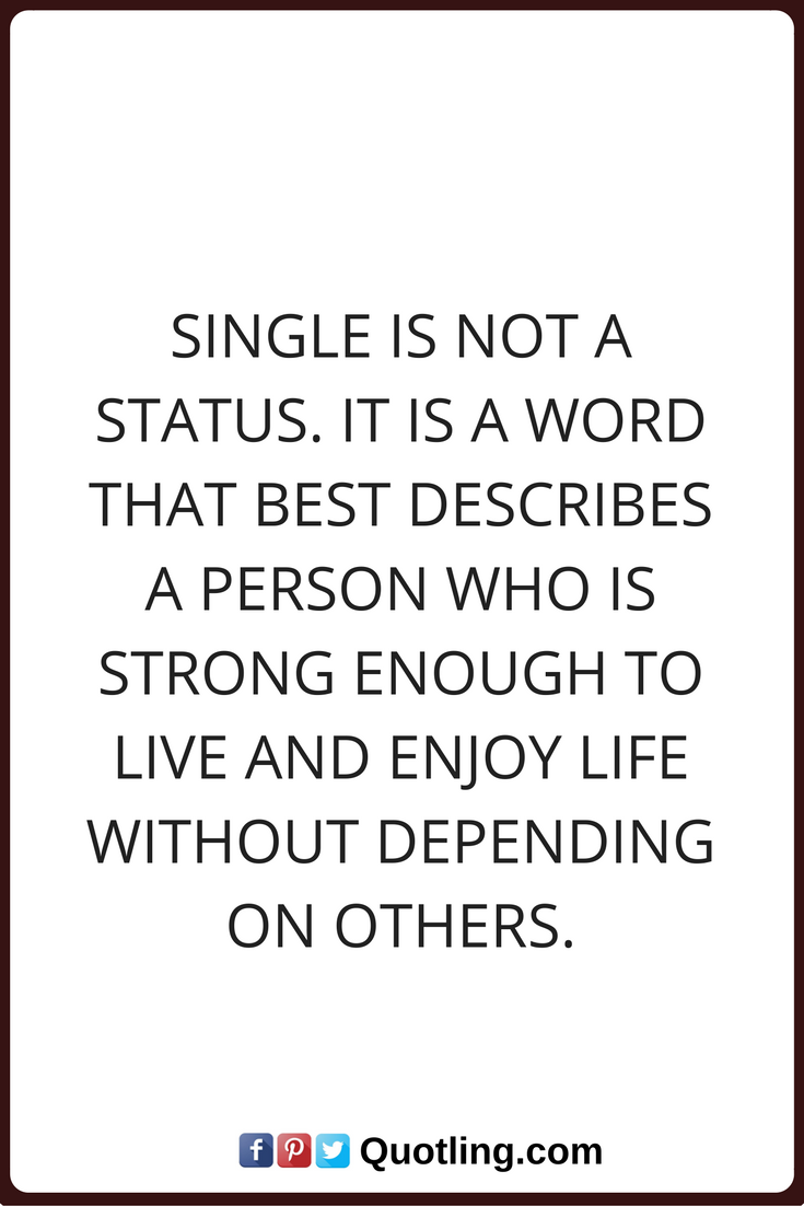 Single Quotes Single Is Not A Status It Is A Word That Best