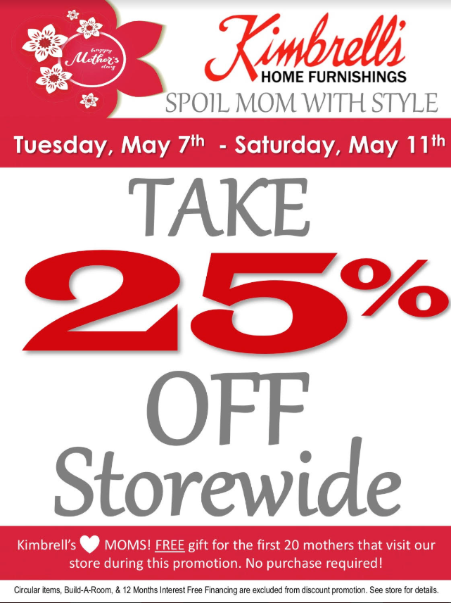 We Moms Which Is Why Starting 5 7 5 11 You Can Shop For Mom At 25 Off The First 20 Moms In Store During This Promo Free Gifts Promotion Furniture Store
