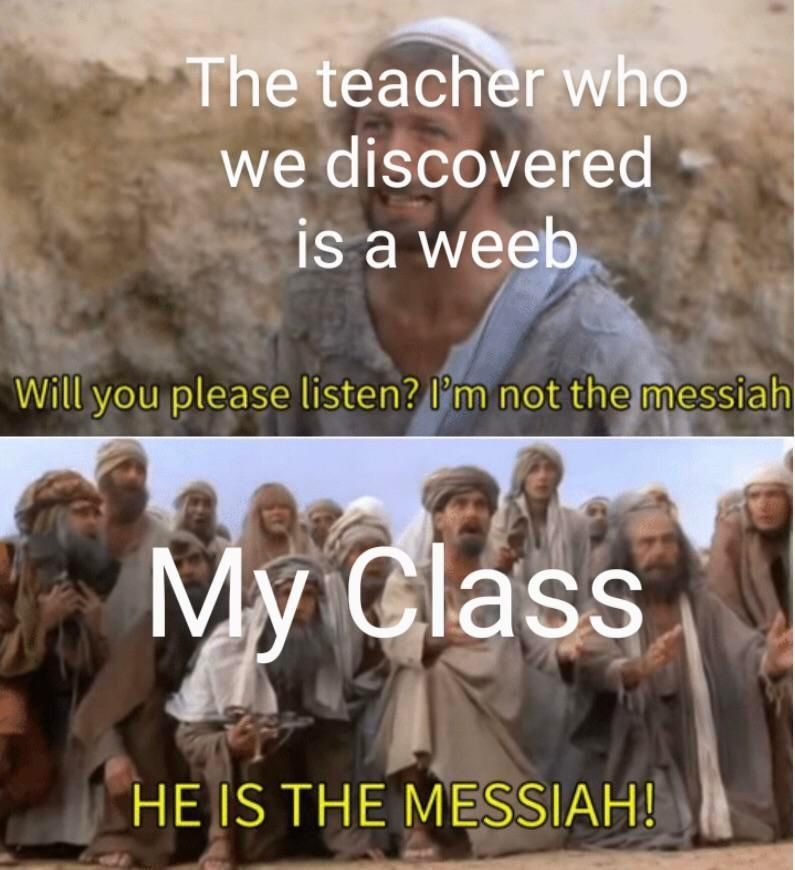 He Is The Messiah Meme – Find the newest naughty meme.