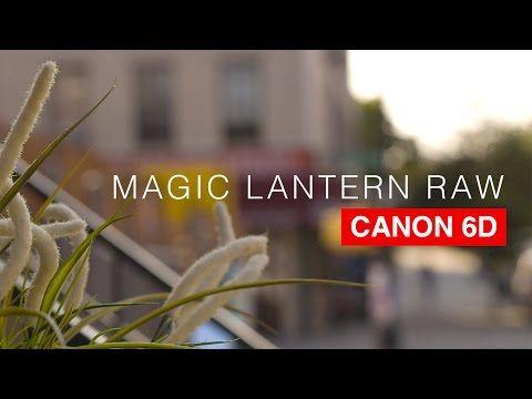 ▷ Canon 6D Magic Lantern RAW Tutorial - YouTube | Video | Canon 6d